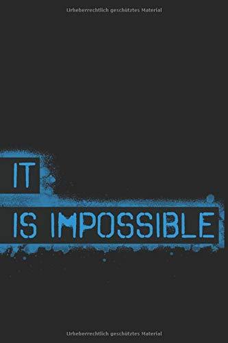 It is impossible: Journal A5 Punktraster Softcover Grafitti | Mach einfach - Nichts ist unmöglich | Motivations Notizbuch mit 100 nummerierten Seiten plus Inhaltsverzeichnis