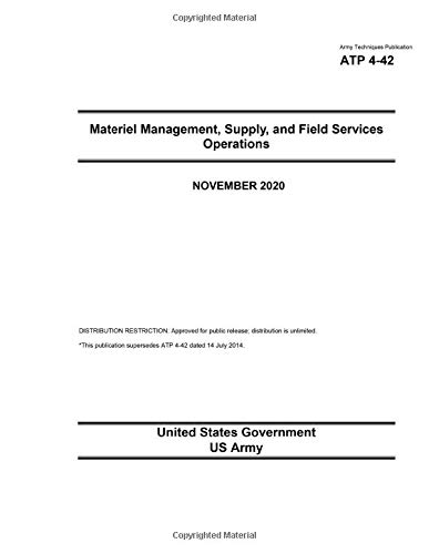 Army Techniques Publication ATP 4-42 Materiel Management, Supply, and Field Services Operations November 2020