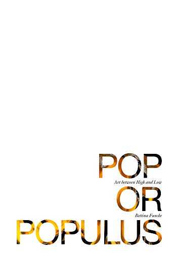 Pop or Populus: Art Between High and Low: édition anglaise (Sternberg Press)