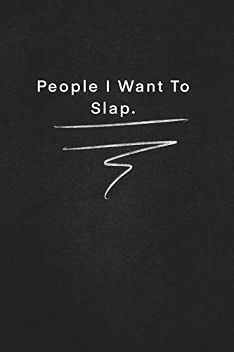People I Want To Slap.: Quote on Blackboard Notebook / Journal Gift / Doted, numbred, 120 Pages, 6x9, Soft Cover, Matte Finish