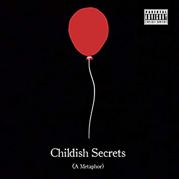 CHILDISH SECRETS