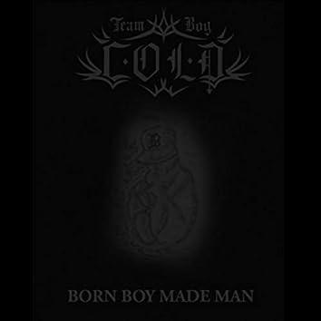 Born Boy Made Man