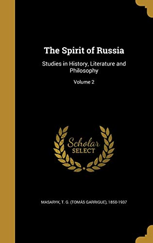 SPIRIT OF RUSSIA: Studies in History, Literature and Philosophy; Volume 2