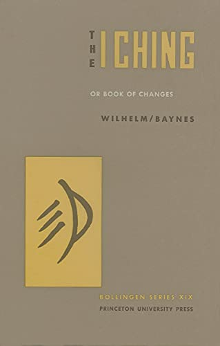 The I Ching or Book of Changes (Bollingen Series)