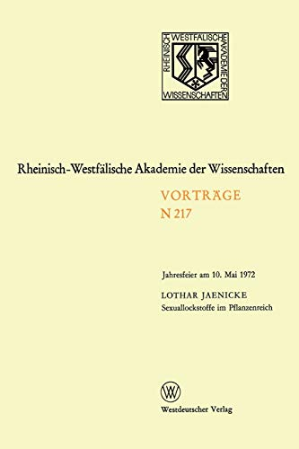Sexuallockstoffe im Pflanzenreich: Jahresfeier Am 10. Mai 1972 (Rheinisch-Westfälische Akademie der Wissenschaften, 217, Band 217)