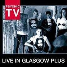 Live in Glasgow Plus by Psychic TV (2003-09-23)