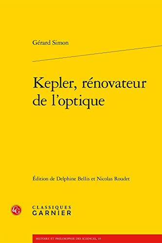 Kepler, Renovateur De L'optique (Histoire Et Philosophie Des Sciences) (French Edition) by Gerard Simon