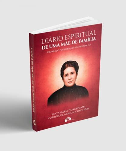 Diário Espiritual de Uma Mãe de Família - Beata Conchita