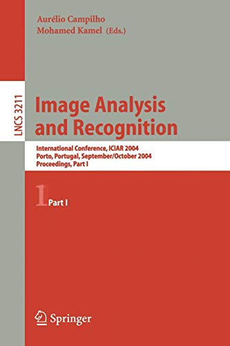 Image Analysis and Recognition: International Conference ICIAR 2004, Porto, Portugal, September 29 - October 1, 2004, Proceedings, Part I (Lecture Notes in Computer Science (3211), Band 3211)