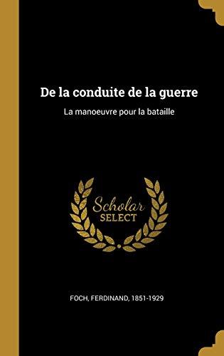 FRE-DE LA CONDUITE DE LA GUERR: La Manoeuvre Pour La Bataille