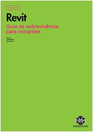 REVIT PARA ARQUITETURA E ENGENHARIA: GUIA PARA INICIANTES