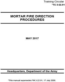 Training Circular TC 3-22.91 (FM 3-22.91) Mortar Fire Direction Procedures May 2017