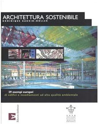 Architettura sostenibile. 29 esempi europei di edifici e insediamenti ad alta qualità ambientale