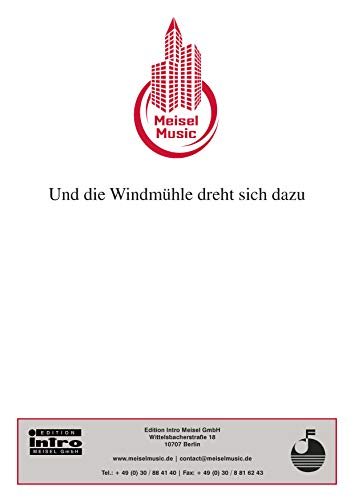 Und die Windmühle dreht sich dazu: Single Songbook