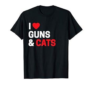 Cat Lover Gifts For Men & Women Funny I Love Guns & Cats T-Shirt