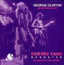 Bubble Gum Ganster by George Clinton & P-Funk All Stars (1993-05-20)