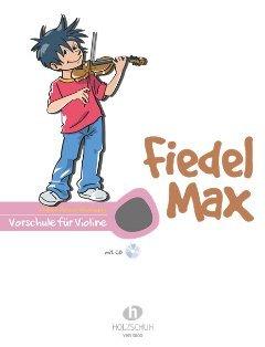 FIEDEL MAX - VORSCHULE - arrangiert für Violine mit CD [Noten / Sheetmusic] Komponist: HOLZER RHOMBERG ANDREA