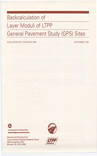 Backcalculation of Layer Moduli of LTPP General Pavement Study (GPS) Sites
