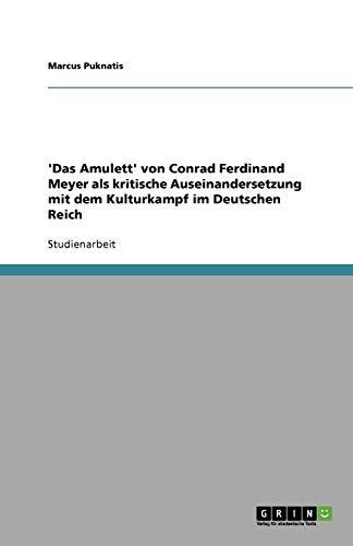 'Das Amulett' von Conrad Ferdinand Meyer als kritische Auseinandersetzung mit dem Kulturkampf im Deutschen Reich