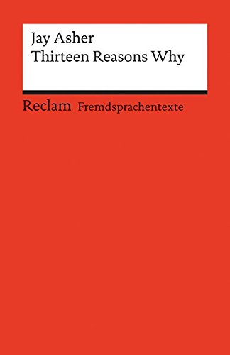 Thirteen Reasons Why: Englischer Text mit deutschen Worterklärungen. B2 (GER) (Reclams Universal-Bibliothek)
