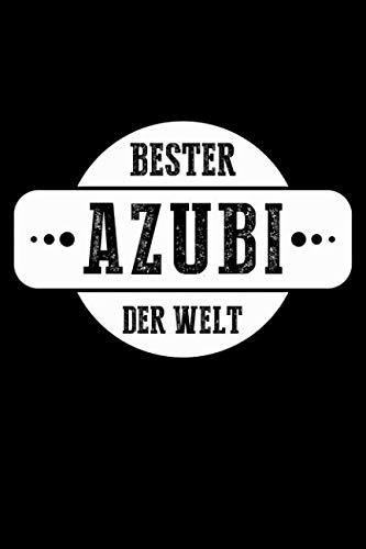 BESTER AZUBI DER WELT - Mein Notizbuch: Dein persönliches Berichtsheft für die betrieblichen Ausbildungsinhalte