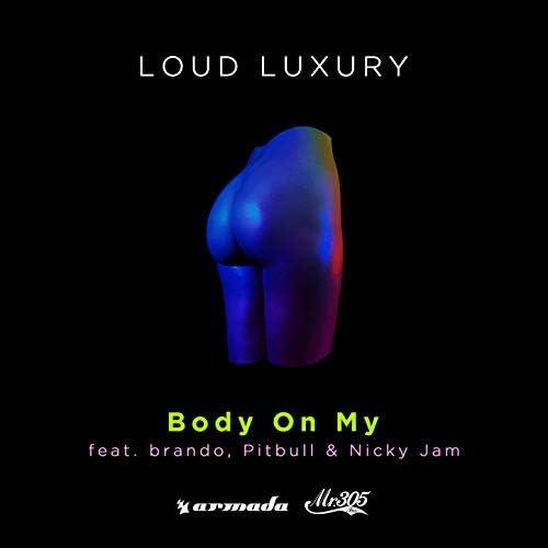 Loud Luxury feat. Brando, Pitbull & Nicky Jam