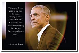 Barack Obama Poster Quote Change will not come if we wait for some other person or some other product image