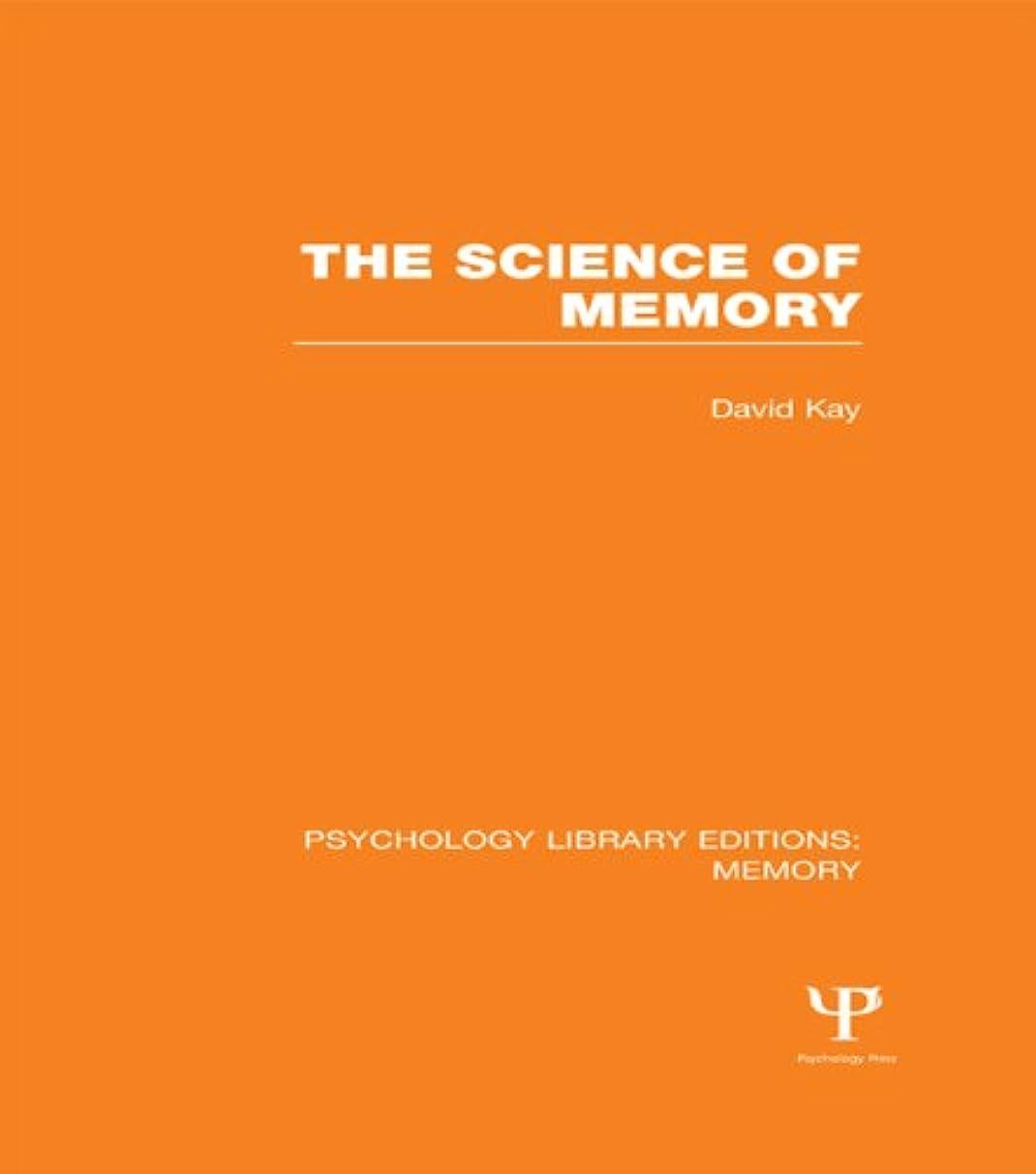 ノベルティ思い出させる教The Science of Memory (PLE: Memory) (Psychology Library Editions: Memory Book 13) (English Edition)