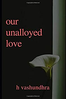 Paperback Our Unalloyed Love Book