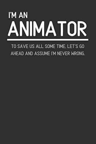 I'm An Animator: Lined Notebook / Journal To Use At Work (Gift Idea For Men And Women)