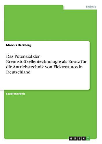 Das Potenzial der Brennstoffzellentechnologie als Ersatz für die Antriebstechnik von Elektroautos in Deutschland
