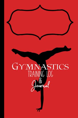Gymnastics Training Log & Journal, Red Edition: Gymnast Goal Tracker, Training Diary, Weekly To Do Planner, Meet Score Record Book. Perfect Progress Notebook Gift for a Tumbler