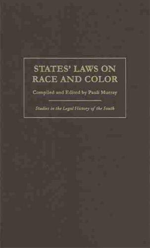 States' Laws on Race and Color (Studies in the Legal History of the South Ser.)