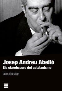 Josep Andreu Abelló: Els clarobscurs del catalanisme: 33 (De bat a bat)