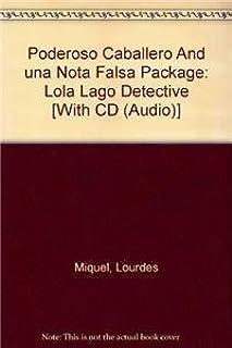Poderoso Caballero And una Nota Falsa Package: Lola Lago Detective