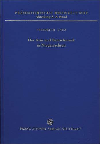 Der Arm- und Beinschmuck in Niedersachsen (Prähistorische Bronzefunde)