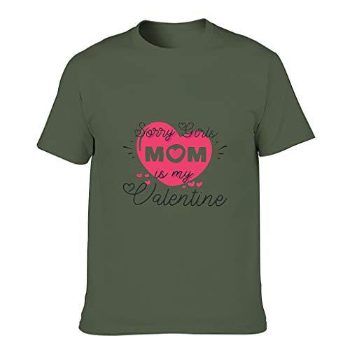 Camiseta de algodón para hombre, diseño con texto 'Sorry Girls My Mom is My Valentine' verde militar M
