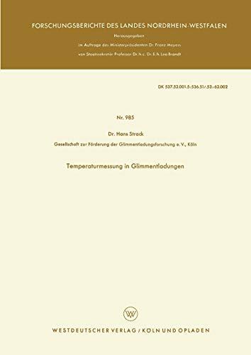 Temperaturmessung in Glimmentladungen (Forschungsberichte des Landes Nordrhein-Westfalen (985), Band 985)