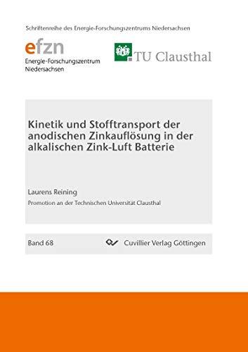 Kinetik und Stofftransport der anodischen Zinkauflösung in der alkalischen Zink-Luft Batterie
