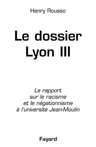 Le dossier de Lyon III: Le rapport sur le racisme et le négationnisme à l'université Jean-Moulin