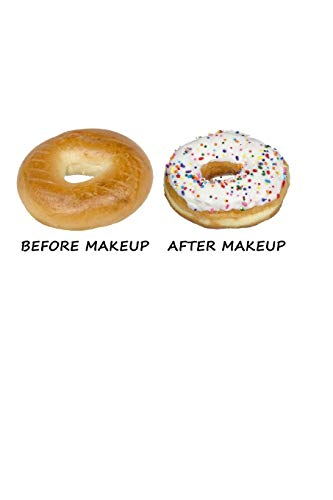 Before Makeup - After Makeup: Funny Donut. Blank Composition Notebook to Take Notes at Work. Plain...