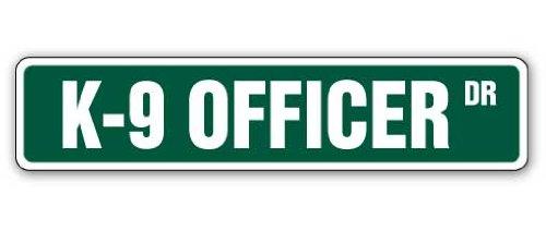 K-9 OFFICER Street Sign dog police german shepherd k9 | Indoor/Outdoor | 18' Wide Plastic Sign