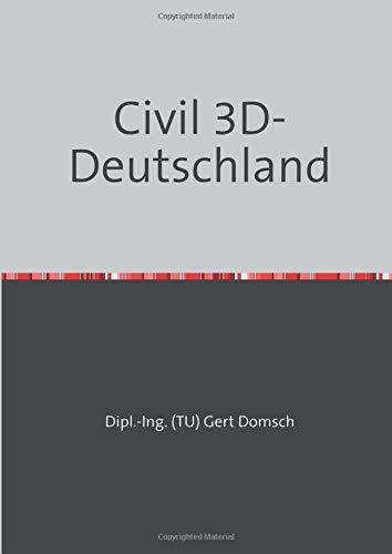 Civil 3D-Deutschland: Autodesk Civil 3D in deutsch für Einsteiger, Grundlagen
