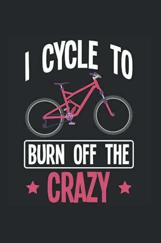 Cycle: Ich fahre Rad um das verrückte Funny Biking Girl zu verbrennen Notizbuch DIN A5 120 Seiten für Notizen Zeichnungen Formeln   Organizer Schreibheft Planer Tagebuch