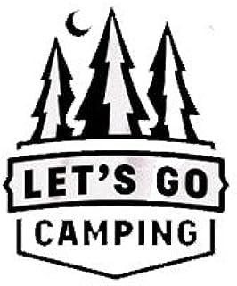 Lets Go Camping Black Decal Vinyl Sticker|Cars Trucks Vans Walls Laptop| Black |5.5 x 4.75 in|LLI526