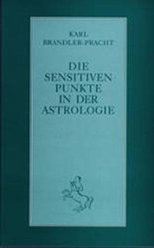 Die sensitiven Punkte in der Astrologie (Klassiker der Astrologie)