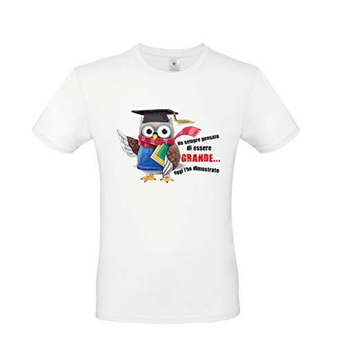 T-Shirt Maglietta Laureato/Laureata - con Scritta Ho Sempre Pensato di Essere Grande Oggi L'Ho Dimostrato - Gadget per Festa di Laurea (Taglia L)