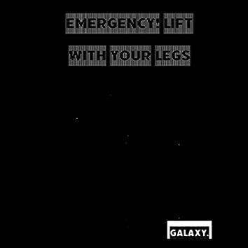 EMERGENCY! LIFT WITH YOUR LEGS