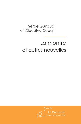 La montre (Fiction et Littérature) (French Edition)