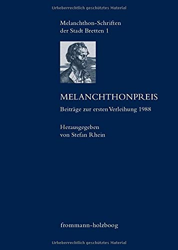 Melanchthonpreis: Beiträge zur ersten Verleihung 1988 (Melanchthon-Schriften der Stadt Bretten, Band 1)